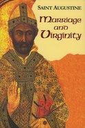 Marriage and Virginity (Works Of Saint Augustine Series) Hardback