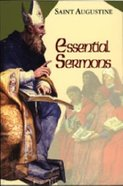Essential Sermons (Works Of Saint Augustine Series) Paperback
