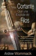 Mas Cortante Que Una Espada De Dos Filos (Sharper Than A Two Edged Sword) Paperback