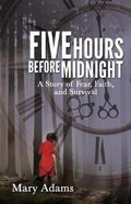 Five Hours Before Midnight Paperback