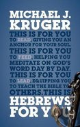 Hebrews For You: Giving You An Anchor For the Soul (God's Word For You Series) Paperback