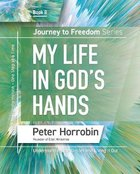 My Life in God's Hands (#08 in Journey To Freedom Series) Paperback