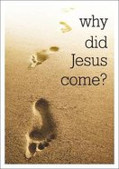 Why Did Jesus Come? Booklet