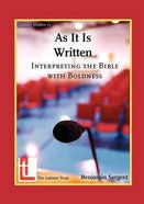 As It is Written: Interpreting the Bible With Boldness Paperback