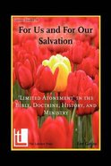 For Us and For Our Salvation: 'Limited Atonement' in the Bible, Doctrine, History, and Ministry Paperback