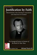 Justification By Faith: Orientating the Church's Teaching and Practice to Christ Booklet
