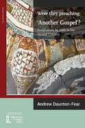 Were They Preaching 'Another Gospel'? Justification By Faith in the Second Century Booklet