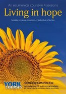 Living in Hope (Course Booklet) (York Courses Series) Booklet