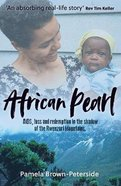 African Pearl: Aids, Loss and Redemption in the Shadow of the Rwenzori Mountains Paperback