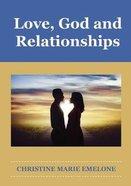 Love, God and Relationships Paperback