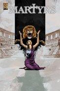 Martyrs (Kingstone Faith Comics Series) Paperback