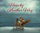 Home By Another Way: A Christmas Story Hardback
