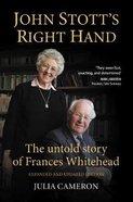 John Stott's Right Hand: The Untold Story of Frances Whitehead Paperback