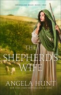 The Shepherd's Wife (#02 in Jerusalem Road Series) Paperback