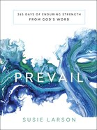 Prevail: 365 Days of Enduring Strength From God's Word Hardback