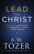 Lead Like Christ (New Tozer Collection Series) eBook