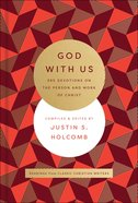God With Us: 365 Devotions on the Person and Work of Christ Hardback