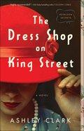 The Dress Shop on King Street (#01 in Heirloom Secrets Series) Paperback