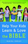 Help Your Kids Learn and Love the Bible eBook