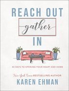 Reach Out, Gather in: 40 Days to Opening Your Heart and Home Hardback
