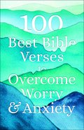 100 Best Bible Verses to Overcome Worry and Anxiety Paperback