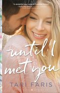 Until I Met You (Restoring Heritage Book #2) (#02 in Restoring Heritage Series) eBook