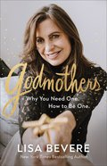 Godmothers: Why You Need One. How to Be One. Hardback