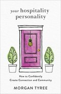 Your Hospitality Personality: How to Confidently Create Connection and Community Paperback