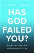 Has God Failed You? eBook