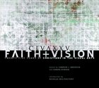 Faith and Vision: Twenty-Five Years of Christians in the Visual Arts Hardback