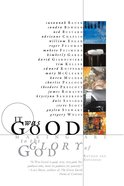 It Was Good: Making Art to the Glory of God Paperback