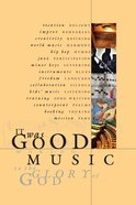 It Was Good: Making Music to the Glory of God Paperback