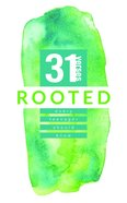 Rooted: 31 Verses Every Teenager Should Know (31 Verses Every Teenager Should Know Series) Paperback