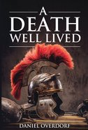 A Death Well Lived Paperback