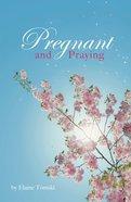 Pregnant and Praying Hardback