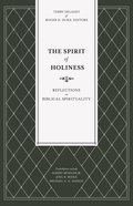 The Spirit of Holiness: Reflections on Biblical Spirituality Paperback