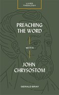 Preaching the Word With John Chrysostom Paperback