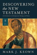 Discovering the New Testament: An Introduction to Its Background, Theology, and Themes (Volume II: The Pauline Letters) (#02 in Discovering The New Te Hardback