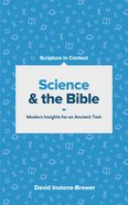 Science and the Bible: Modern Insights For An Ancient Text Paperback