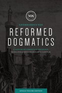 Reformed Dogmatics: A System of Christian Theology (Single Volume Edition) Hardback