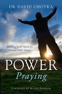 Power Praying: Hearing Jesus Spirit By Praying Jesus Prayer Paperback