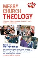 Messy Church Theology (Messy Church Series) Paperback