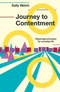 Journey to Contentment: Pilgrimage Principles For Everyday Life Paperback