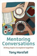 Mentoring Conversations: 30 Key Topics to Explore Together Paperback