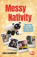 How to Run Your Very Own Messy Nativity Advent Project (Messy Church Series) Paperback