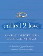 Called 2 Love: A 40-Day Journey Into Marriage Intimacy Paperback