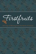 Firstfruits: 365 Days of Blessing From the Book of Genesis (Tpt) Imitation Leather