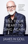 Tell Your Heart to Sing Again: Discovering Your Heart to Sing Again Paperback