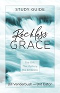 Reckless Grace (Study Guide) Paperback