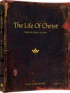 The Life of Christ: From the Gospel of John (Student Manual, Years 8-11) Paperback